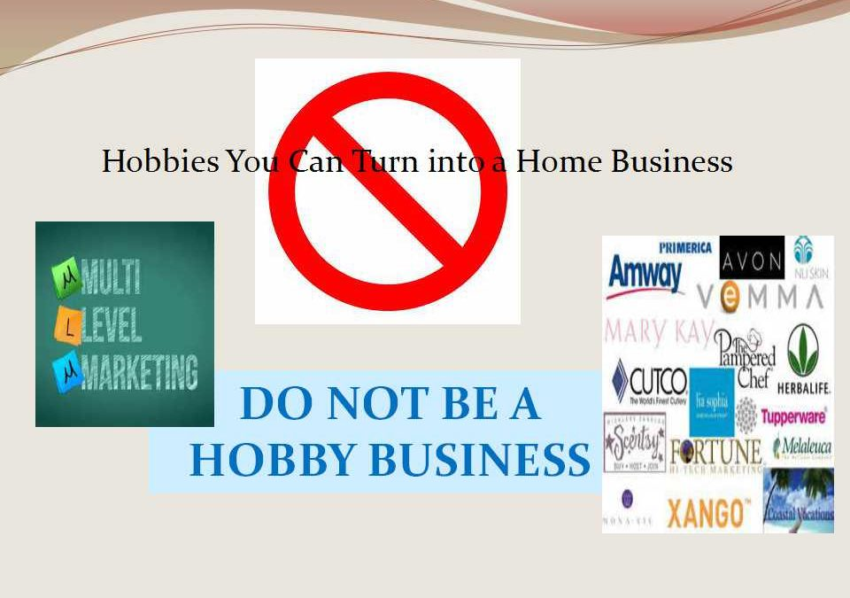 Don't be a Hobby Business